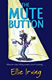 The Mute Button: When You Stop Talking, People Start Listening...