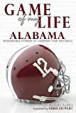 img - for Game of My Life: Alabama Crimson Tide Memorable Stories from Alabama Football book / textbook / text book