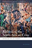 Rethinking the South African Crisis: Nationalism, Populism, Hegemony (Geographies of Justice and Social Transformation)
