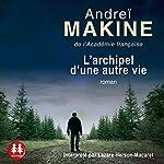 L'archipel d'une autre vie   Andreï Makine