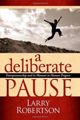 A Deliberate Pause: Entrepreneurship and its Moment in...