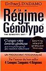 Le r�gime G�notype : Changez votre destin�e g�n�tique pour vivre plus longtemps, plus mince et en meilleure sant� par D`Adamo