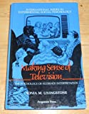 Making Sense of Television: The Psychology of Audience Interpretation (International Series in Social Psychology)