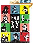 Rad American Women A-Z: Rebels, Trail...