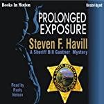 Prolonged Exposure: An Undersheriff Bill Gastner Mystery #6 (       UNABRIDGED) by Steven F Havill Narrated by Rusty Nelson