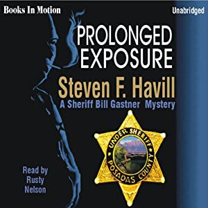 Prolonged Exposure: An Undersheriff Bill Gastner Mystery #6 | [Steven F Havill]
