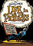 Life, in Pictures: Autobiographical Stories (0393061078) by Eisner, Will