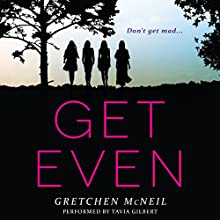 Get Even (       UNABRIDGED) by Gretchen McNeil Narrated by Tavia Gilbert