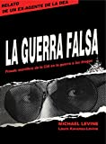 img - for La Guerra Falsa: Fraude mort fero de la CIA en la guerra a las drogas (Spanish Edition) book / textbook / text book