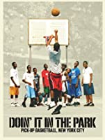 Doin' It in the Park: Pick-up Basketball, New York City [HD]