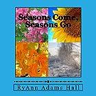 Seasons Come, Seasons Go Audiobook by Mrs. RyAnn Adams Hall Narrated by Keshia Ramseur