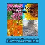 Seasons Come, Seasons Go | Mrs. RyAnn Adams Hall