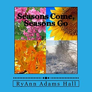 Seasons Come, Seasons Go | [Mrs. RyAnn Adams Hall]