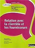 Relation avec la clientèle et les fournisseurs BTS Assistant de Gestion PME-PMI 1e et 2e années