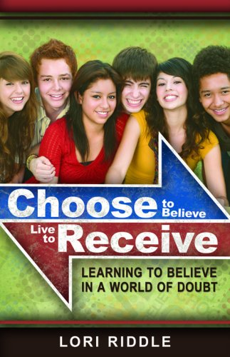 Image for Choose to Believe, Live to Receive