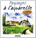 echange, troc Editions ESI - Paysages à l'aquarelle : 22 réalisations en pas à pas
