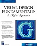 Visual Design Fundamentals: A Digital Approach (Graphics Series)