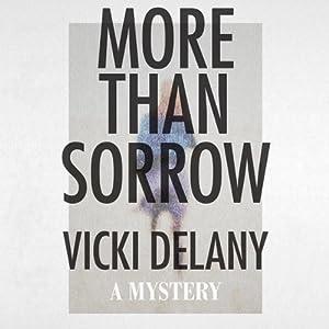 More Than Sorrow: A Mystery | [Vicki Delany]