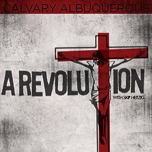 A Revolution | [Skip Heitzig]