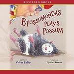 Epossumondas Plays Possum | Coleen Salley
