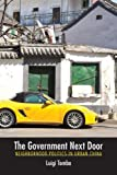 img - for The Government Next Door: Neighborhood Politics in Urban China book / textbook / text book