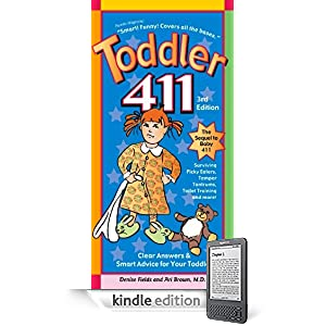 Toddler 411: Clear Answers and Smart Advice for Your Toddler  3rd edition KINDLE edition