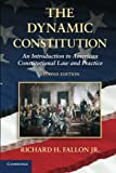 img - for The Dynamic Constitution: An Introduction to American Constitutional Law and Practice book / textbook / text book