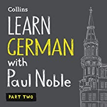 Learn German with Paul Noble, Part 2: German Made Easy with Your Personal Language Coach | Livre audio Auteur(s) : Paul Noble Narrateur(s) : Paul Noble