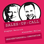 Geschäftsmodell-Innovation (Sales-up-Call) | Stephan Heinrich, Alexander Müller