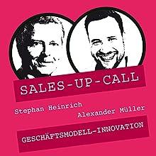 Geschäftsmodell-Innovation (Sales-up-Call) Hörbuch von Stephan Heinrich, Alexander Müller Gesprochen von: Stephan Heinrich, Alexander Müller