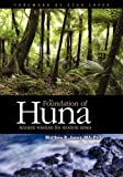 The Foundation of Huna - Ancient Wisdom for Modern Times