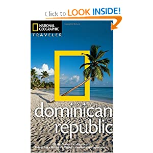 National Geographic Traveler: Dominican Republic, 2nd edition Christopher Baker and Gilles Mingasson