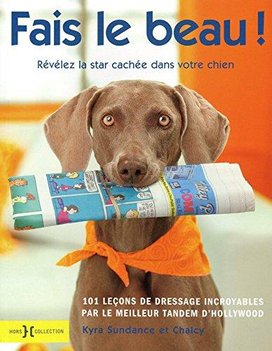 Fais le beau ! : Révélez la star cachée dans votre chien