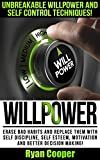 Willpower: Unbreakable Willpower And Self Control Techniques! - Erase Bad Habits And Replace Them With Self Discipline, Self Esteem, Motivation And Better ... Meditation, Habit, Focused, Brain Training)