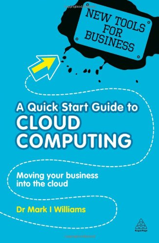 A Quick Start Guide To Cloud Computing: Moving Your Business Into The Cloud (New Tools For Business) front-932504