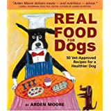 "Real Food for Dogs: 50 Vet-Approved Recipes for a Healthier Dog (Paperback) By Arden Moore          Buy new: $7.67 178 used and new from $0.01     Customer Rating:       First tagged ""dog foods"" by Charles L. Marsh"