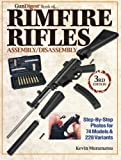 The Gun Digest Book of Rimfire Rifles Assembly/Disassembly: Step-by-Step Photos for 74 Models & 228 Variables (Gun Digest Books)