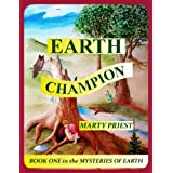 Earth Champion. (Mysteries of Earth, Book 1, Coming Of Age)by Marty Priest