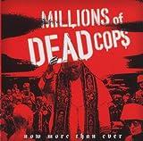 echange, troc Million Of Dead Cops - Now More Than Ever