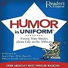 Readers Digest's Humor in Uniform: A Selection of Classic Comic Anecdotes Hörbuch von  Reader's Digest Gesprochen von: Jamie Farr, Mike Farrell, Loretta Swit, Elliott Gould