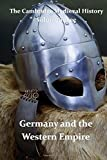 The Cambridge Medieval History vol 3 - Germany and the Western Empire: J.B. Bury