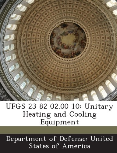 UFGS 23 82 02.00 10: Unitary Heating and Cooling Equipment