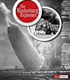 The Hindenburg Explosion: Core Events of a Disaster in the Air (What Went Wrong?)