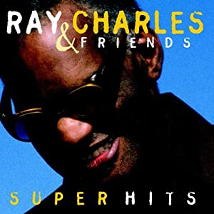 Ray Charles & Friends - Super Hits
