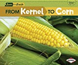 From Kernel to Corn (Start to Finish, Second)
