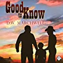 Good to Know: Gay Romance (       UNABRIDGED) by D. W. Marchwell Narrated by Sean Crisden