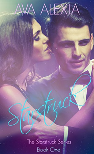 Book: Starstruck (The Starstruck Series Book 1) by Ava Alexia