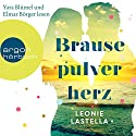 Brausepulverherz Audiobook by Leonie Lastella Narrated by Yara Blümel, Elmar Börger