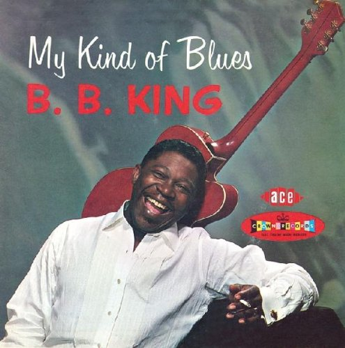 B.B. King - My Kind Of Blues 1: Crown Series - Zortam Music