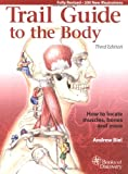 img - for Trail Guide to the Body: How to Locate Muscles, Bones, and More (3rd Edition) book / textbook / text book